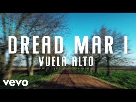 Dread Mar I - Vuela Alto (Official Lyric Video)