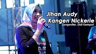 Jihan Audy - Kangen Nickerie Koplo NEW PALLAPA (LIVE) SPECIAL 16th