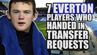 7 EVERTON Players Who Submitted Transfer Requests