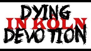 Dying Devotion - Aufnahme in Köln