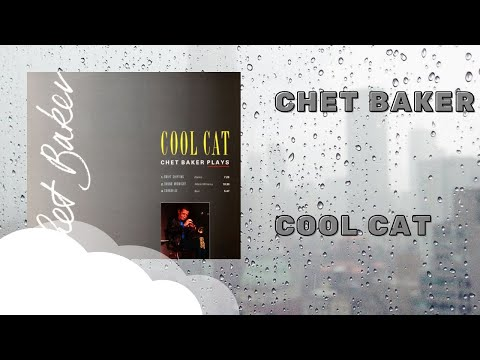 Chet Baker - Cool Cat (Full Album)