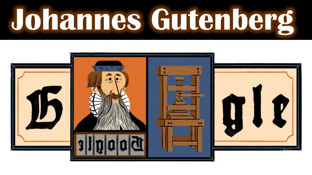 Google Doodle honors Johannes Gutenberg, inventor of the printing ...