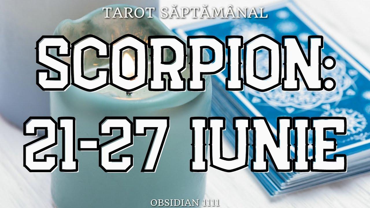 SCORPION: 21-27 IUNIE 2021 | DRAGOSTE | PROFESIE | UN MESAJ SPECIAL | TAROT SĂPTĂMÂNAL | TAROTSCOP |