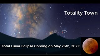 Total Lunar Eclipse Coming on May 26th, 2021!