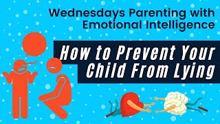 Ep. 7 Parenting with Emotional Intelligence: How to Prevent Your Child From Lying