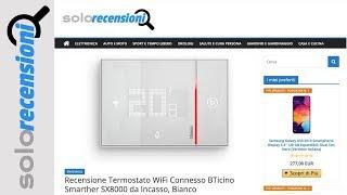 Recensione Termostato Wifi Connesso Bticino Smarther Sx8000
