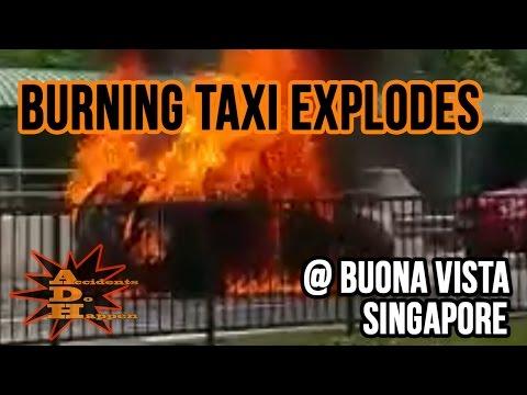 Burning Taxi Explodes at Buona Vista Singapore