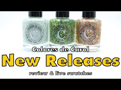 Colores de Carol New Releases! | Review and Live Swatches!