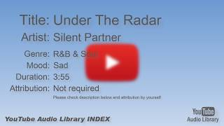 Under The Radar   Silent Partner   R&B & Soul   Sad   YouTube Audio Library   BGM