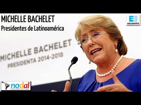 Presidentes de Latinoamérica - Michelle Bachelet