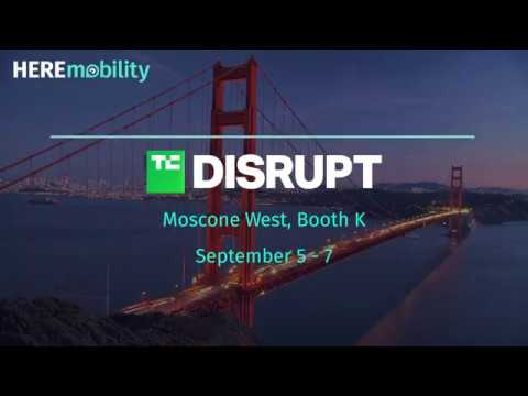 HERE Mobility at TechCrunch Disrupt 2018 - Day 1 Highlights