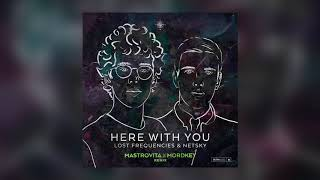 Lost Frequencies & Netsky - Here With You (Mastrovita X Mordkey Remix) [Cover Art] [Ultra Music] thumbnail