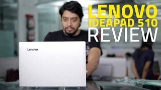 Lenovo Ideapad 510 Laptop Review | India Price, Specifications, Performance, and Verdict