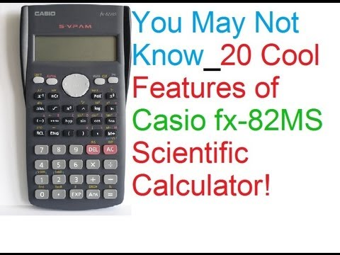 You May Not Know: 20 Cool Features Of Casio fx-82MS ...