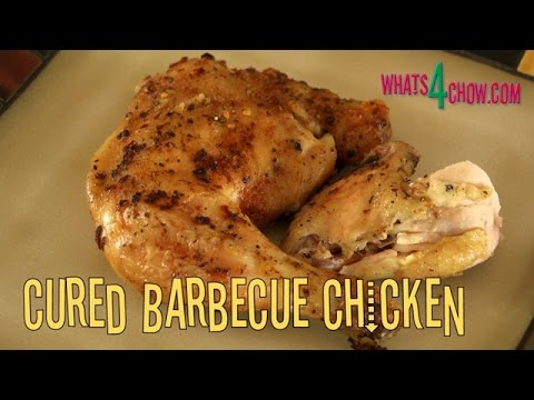 Cured Barbecue Chicken. How to Cure & Barbecue the Most Tender & Succulent Chicken.