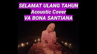 Download SELAMAT ULANG TAHUN-GELLEN MARTADINATA-ACOUSTIC COVER- VA BONA SANTIANA-ORIGINAL VIDEO