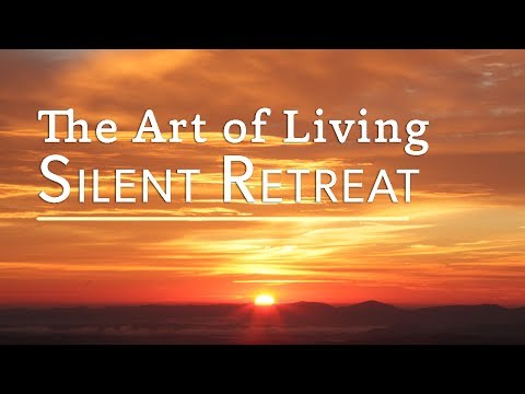 The Art of Living Silent Retreat | artoflivingretreatcenter.org Mp3