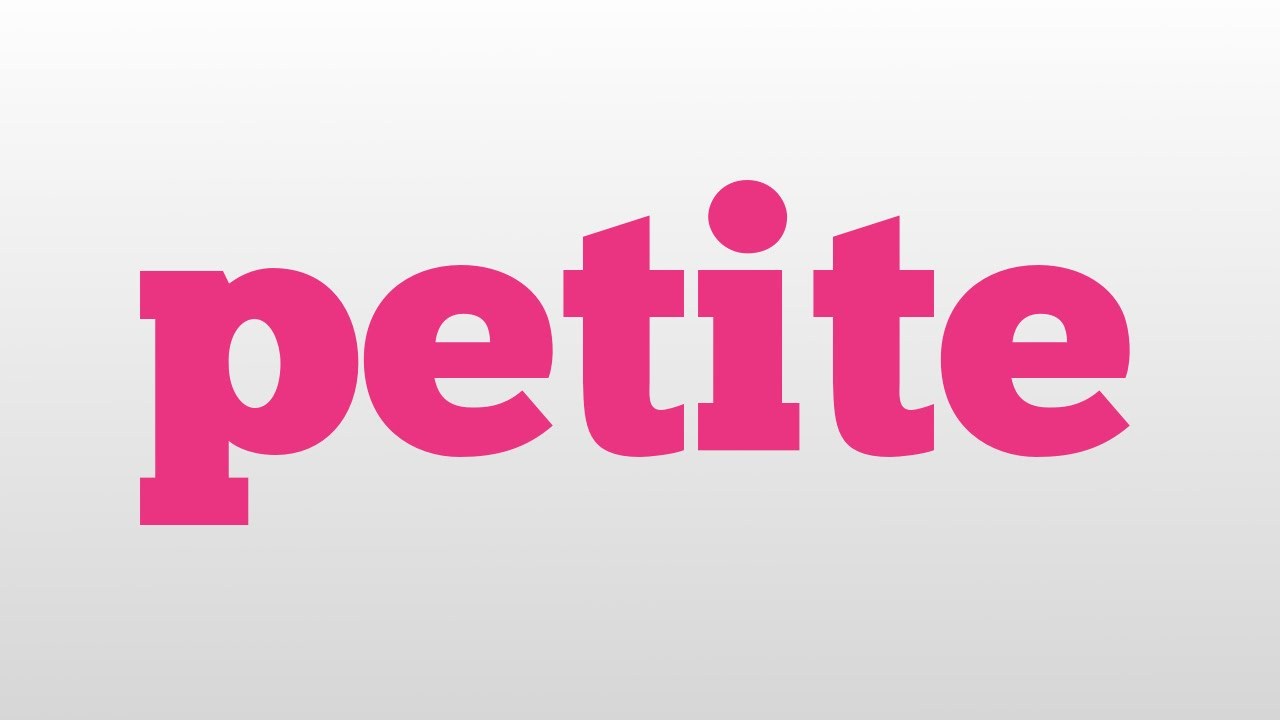 Petite Meaning And Pronunciation