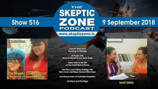 The Skeptic Zone #516 - 9.September.2018