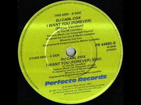 Dj Carl Cox I Want You Forever Youtube