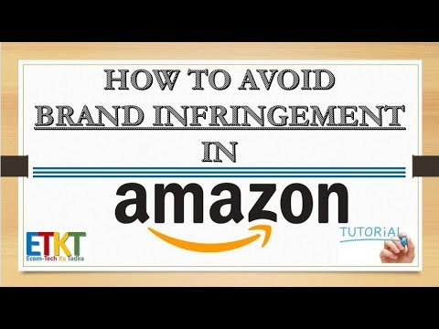 How To Avoid Brand Infringement In Amazon Or Other marketpla