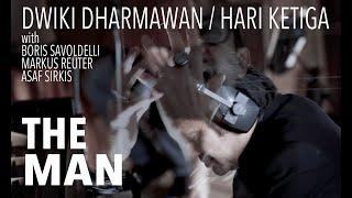 DWIKI DHARMAWAN - The  Man (Hari Ketiga, Act Two)