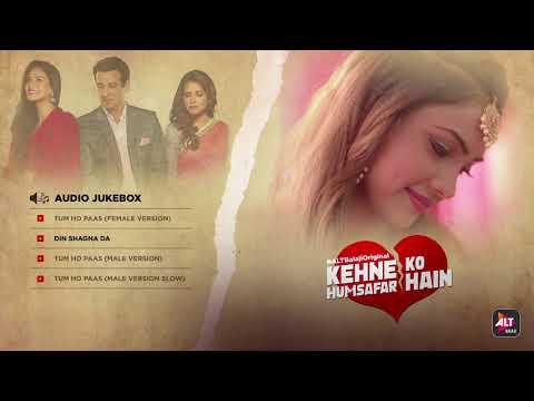 Kehne Ko Humsafar Hain | Ronit Roy | Mona Singh | Audio Jukebox | ALTBalaji