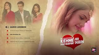 Kehne Ko Humsafar Hain   Ronit Roy   Mona Singh   Audio Jukebox   ALTBalaji