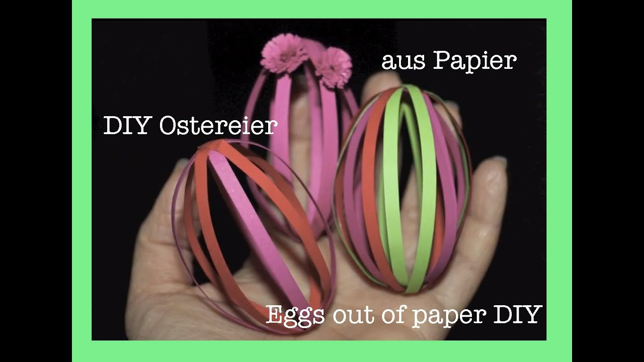 diy ostereier aus papier eggs out of paper diy youtube. Black Bedroom Furniture Sets. Home Design Ideas