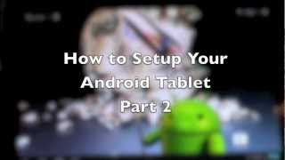 Video How to Setup Your Android Tablet (Part 2) download MP3, 3GP, MP4, WEBM, AVI, FLV Agustus 2018