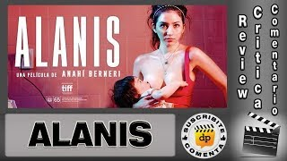 ALANIS 2017 / Sofia Gala - comentario / review / reseña / opinión / critica de la película