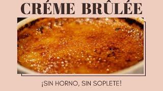 Créme Brûlée Sin Horno Sin Soplete Youtube