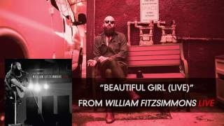 William Fitzsimmons Beautiful Girl Live Audio Only