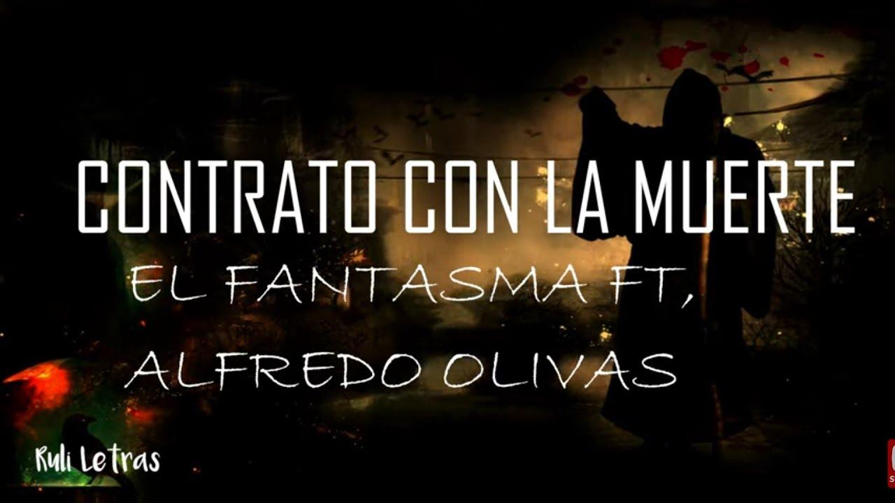 Contrato Con La Muerte - El Fantasma, Alfredo Olivas (Letra) (Lyrics)