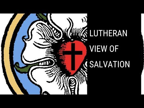 What Lutherans Believe About Salvation