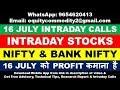 16 JULY INTRADAY CALLS   STOCKS   NIFTY   BANK NIFTY   OPTION CHAIN ANALYSIS   TECHNICAL ANALYSIS