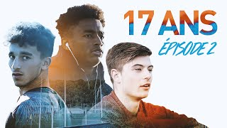 VIDEO: 17 ans - Episode 2 | Le documentaire exclusif sur les U17 de l'OM