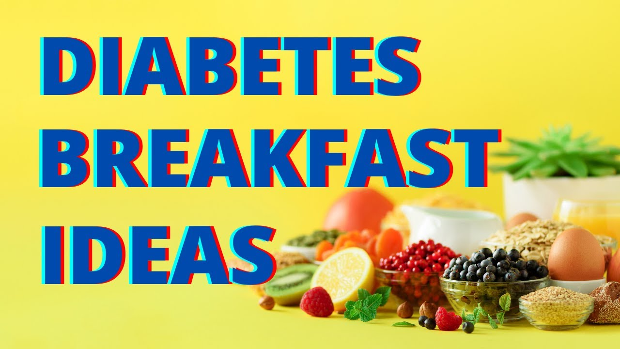5 Best Breakfast Foods For Type 2 Diabetes To Control High Blood Sugar Youtube