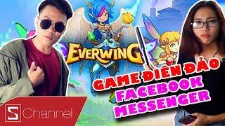 Đại dịch EVERWING: Điên cuồng suốt mấy ngày trên Facebook Messenger!