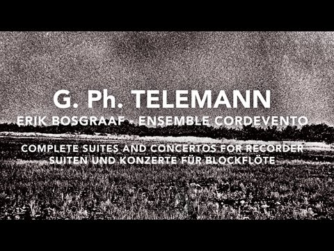 Telemann: Complete Suites and Concertos for Recorder (Full Album) played by Erik Bosgraaf