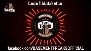 Basement Freaks - Dancin feat Mustafa Akbar