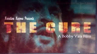 """The Cure"" by Kreative Karma(Full Film) Award winning eng. short movie-bloodiest short film ever ."