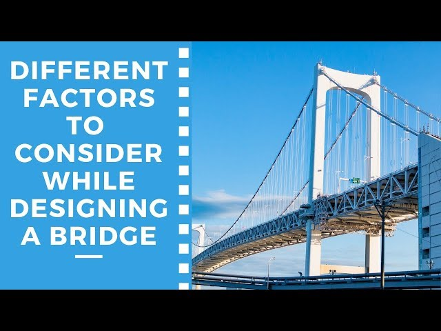 How To Design Bridge | Different Design Factors of a Bridge
