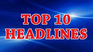 TOP 10 HEADLINES || NATIONAL INDIA NEWS