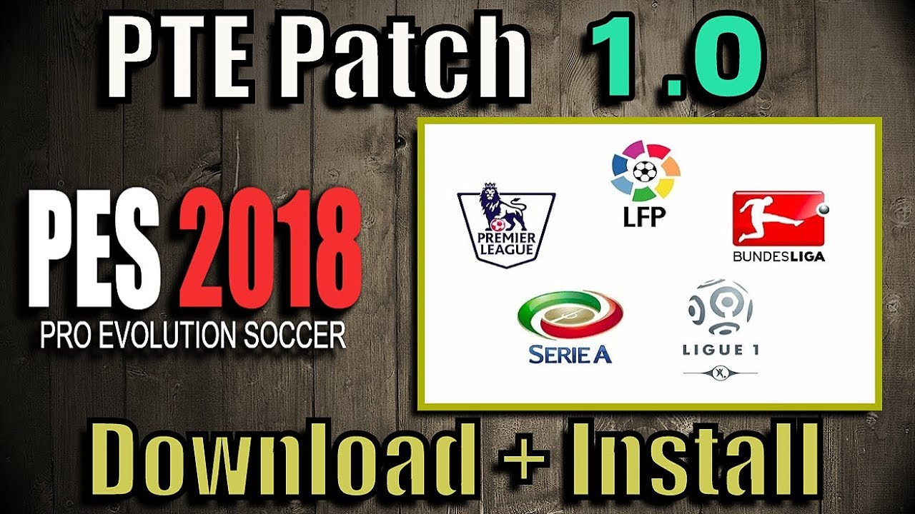 PTE Patch 2018 v1 0 for PES 2018 [Downloads]