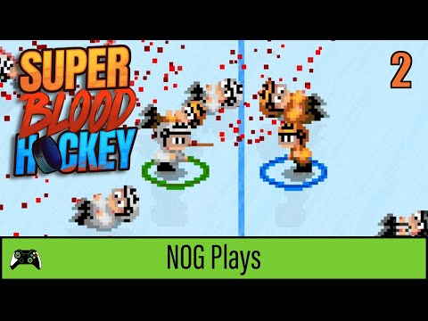HE'S READY FOR BLOOD | Super Blood Hockey - Part 2 | NOG Plays |