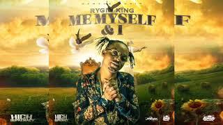 Rygin King - Me, Myself & I Official Audio