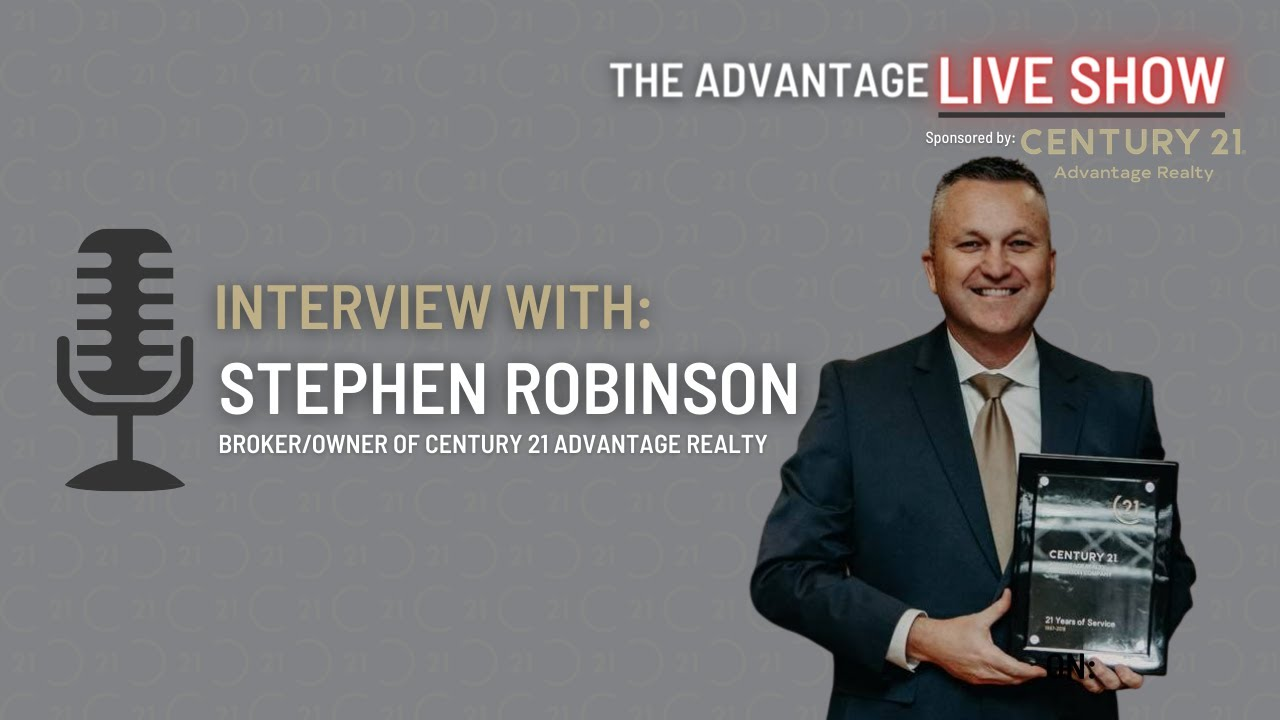 Interview With Stephen Robinson Broker Owner of CENTURY 21 Advantage Realty