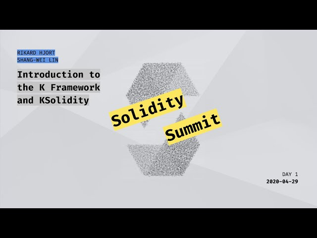 Introduction to the K Framework and KSolidity by Rikard Hjort and Shang Wei Lin
