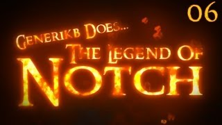 "Generikb Does The Legend Of Notch Ep 06 - ""Jungle Adventures Of Mongo, Bongo, and Klaus!!"""